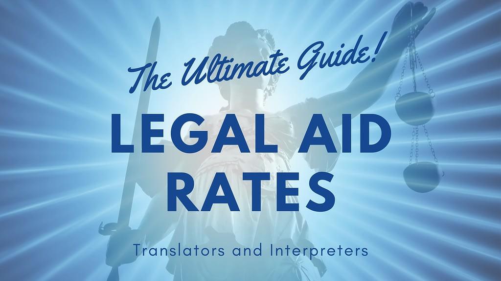 Legal-aid-rates-translation-interpreting-ultimate-guide-translators-interpreters