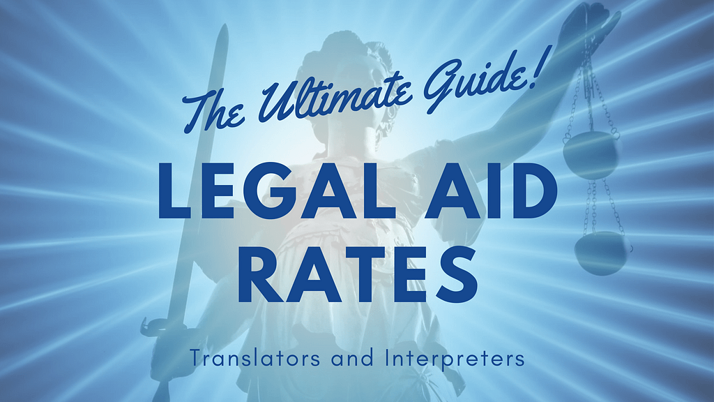 Legal Aid Rates 2021 (The Ultimate Guide for Translators and Interpreters)