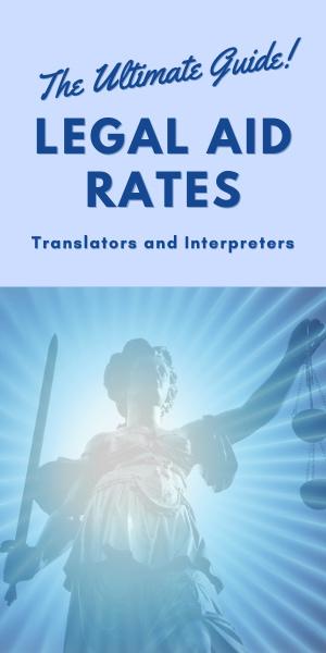 Legal-aid-rates-translation-interpreting-ultimate-guide