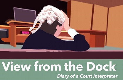 View from the Dock, Diary of a Court Interpreter